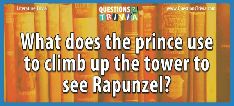 What does the prince use to climb up the tower to see rapunzel?