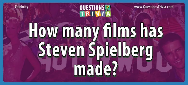 Celebrity Trivia Questions films steven spielberg made