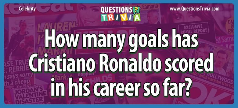 How many goals has cristiano ronaldo scored in his career so far?