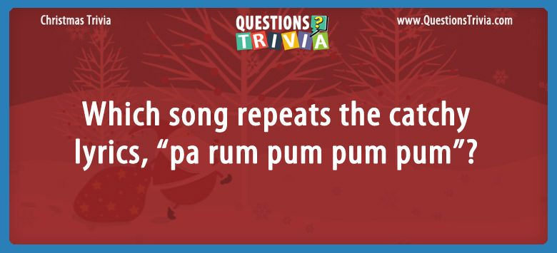 Christmas Trivia Questions Card song pa rum pum pum pum