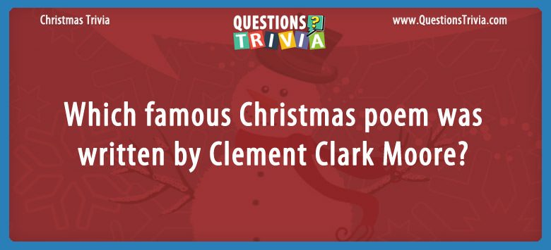 Which famous christmas poem was written by clement clark moore?