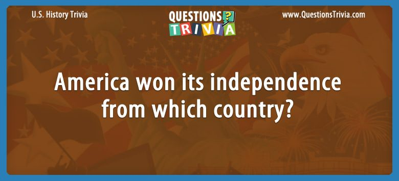 America won its independence from which country?