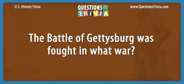 History Trivia Questions Battle of Gettysburg