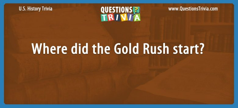 History Trivia Questions Gold Rush