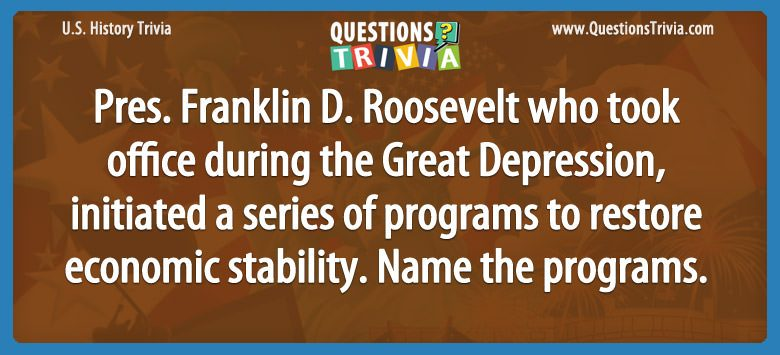 History Trivia Questions Roosevelt programs