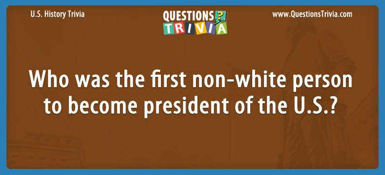 Who was the first non-white person to become president of the u.s.?