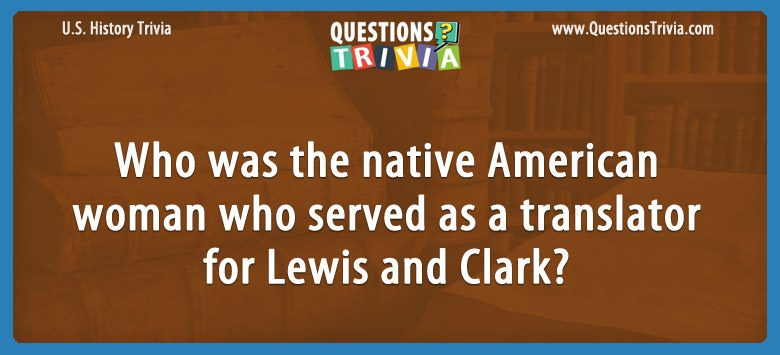 Who was the native american woman who served as a translator for lewis and clark?