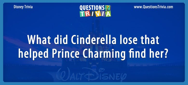 What did cinderella lose that helped prince charming find her?