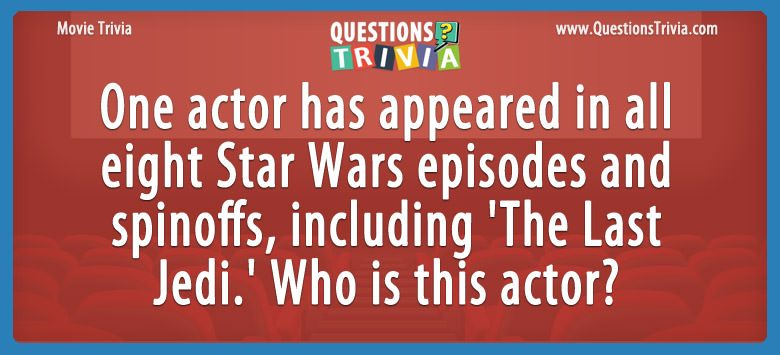 Movie Trivia Questions actor in all star wars