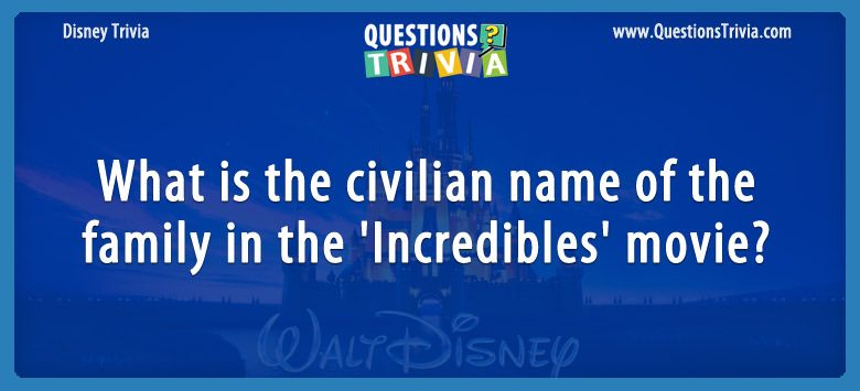 Movie Trivia Questions name family Incredibles
