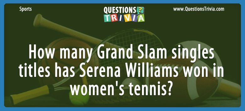 Sports Trivia Questions Grand Slam Serena Williams