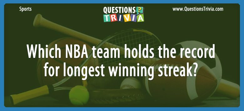 Which nba team holds the record for longest winning streak?