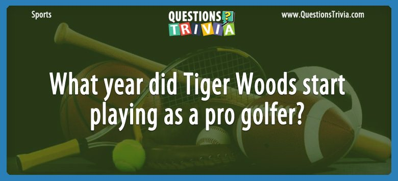 What year did tiger woods start playing as a pro golfer?