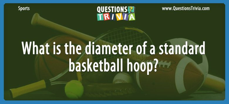 What is the diameter of a standard basketball hoop?