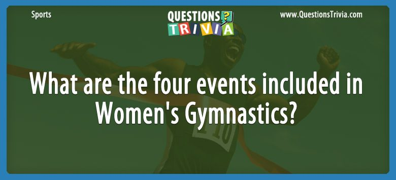 Sports Trivia Questions events Women Gymnastics
