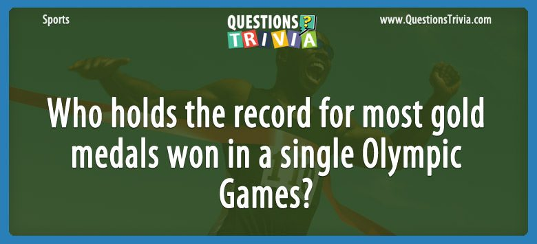 Who holds the record for most gold medals won in a single olympic games?