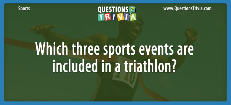Which three sports events are included in a triathlon?