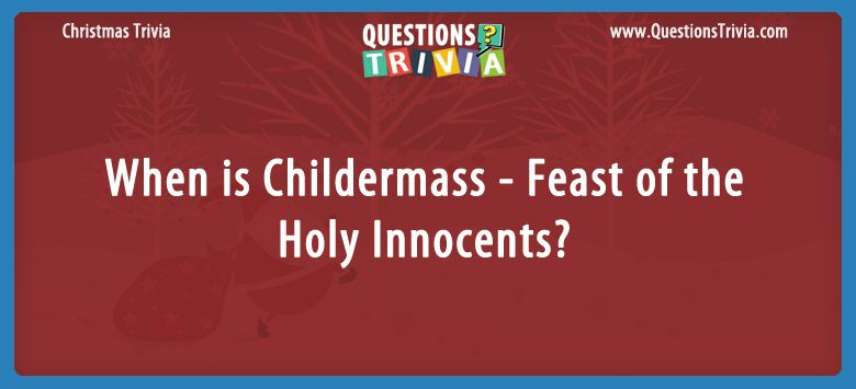 When is Childermass Feast of the Holy Innocents