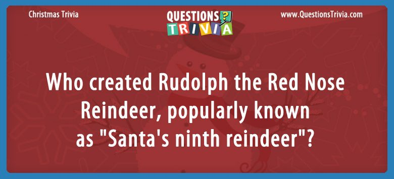 Who created Rudolph the Red Nose Reindeer
