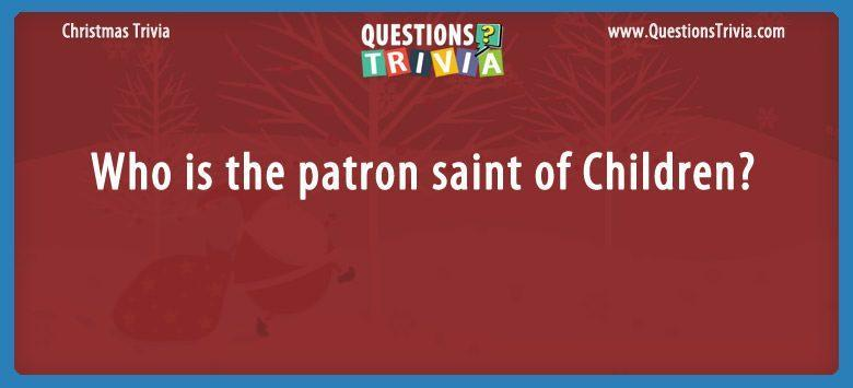 Who is the patron saint of children?