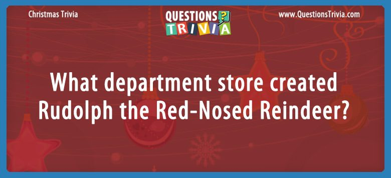 What department store created rudolph the red-nosed reindeer?