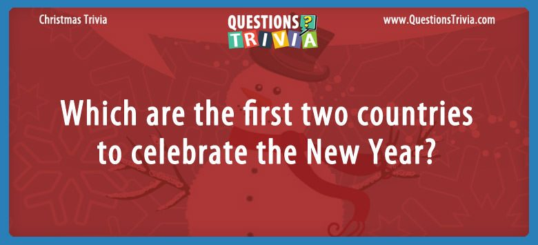 Which are the first two countries to celebrate the new year?