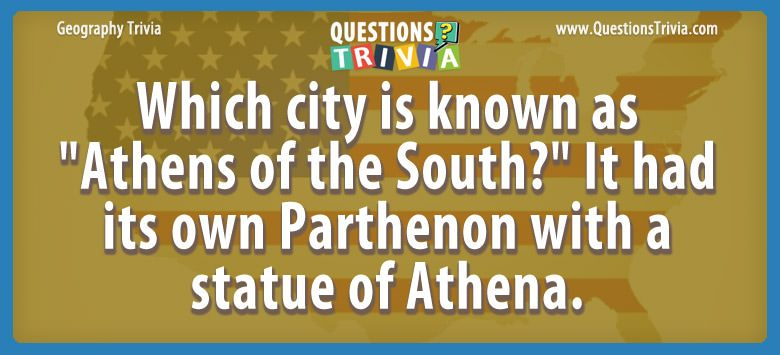 "Which city is known as ""athens of the south?"" it had its own parthenon with a statue of athena."