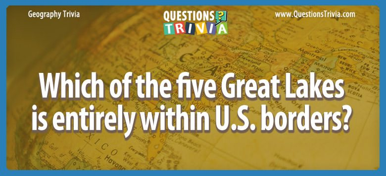 Which of the five great lakes is entirely within u.s. borders?