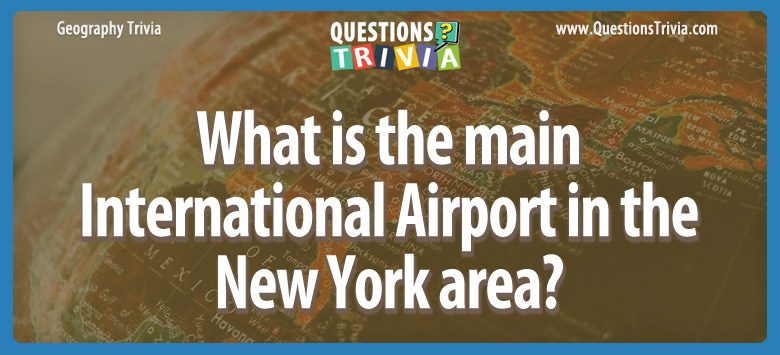 Geography Trivia Questions NY airport