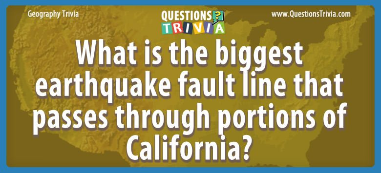Geography Trivia Questions earthquake fault California