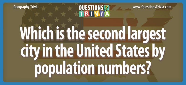 Geography Trivia Questions largest city in the United States