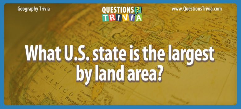 Geography Trivia Questions largest state