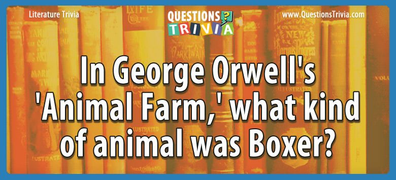 In george orwell's 'animal farm,' what kind of animal was boxer?