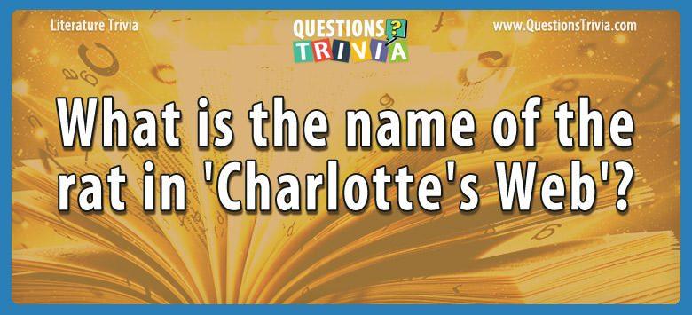 Literature Trivia Questions rat charlottes web
