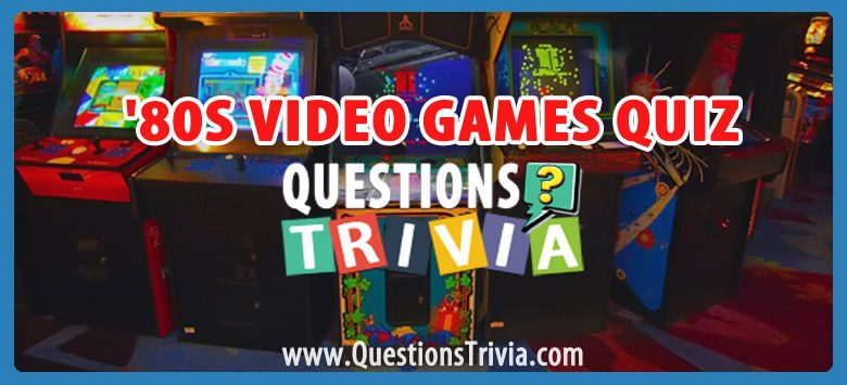 80s Video Games Quiz