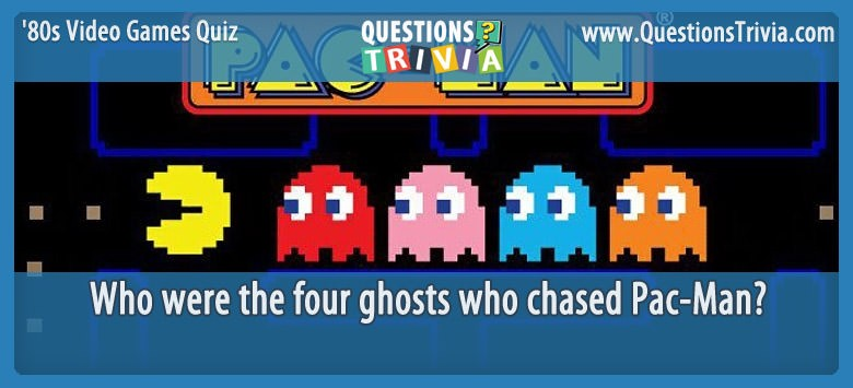 80s Video Games Quiz pac man four ghosts