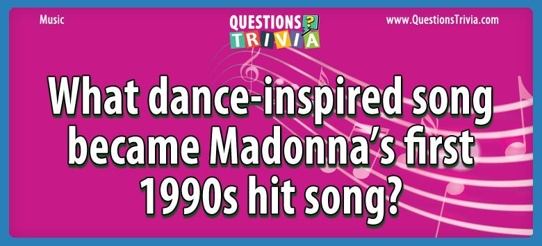 Music Trivia Questions dance inspired song madonnas 1990
