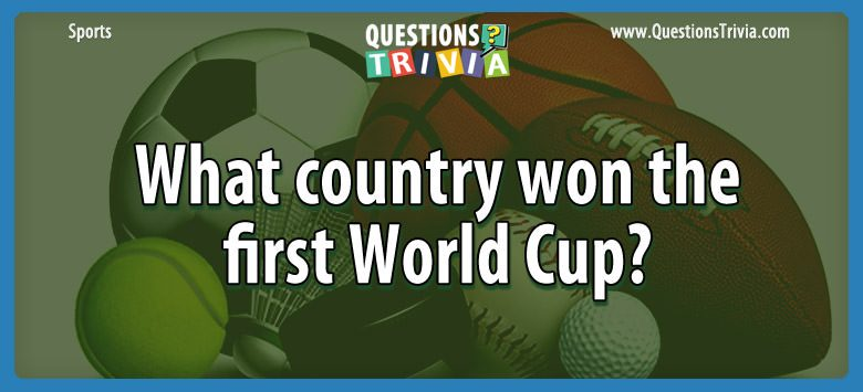 What country won the first world cup?