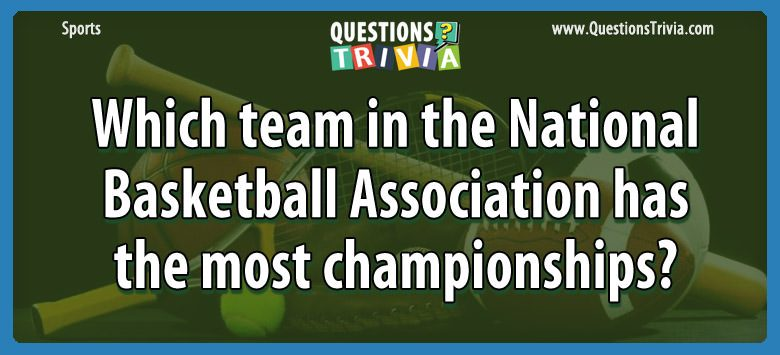 Sports Trivia Questions team national basketball association championships