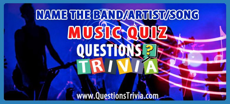 name the band artist music quiz