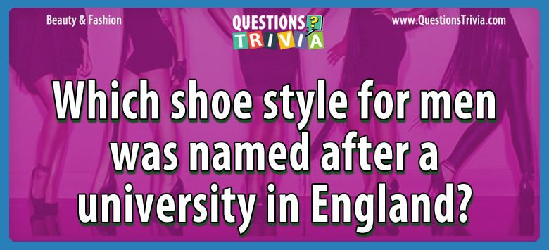Beauty Fashion Questions shoe style men named university