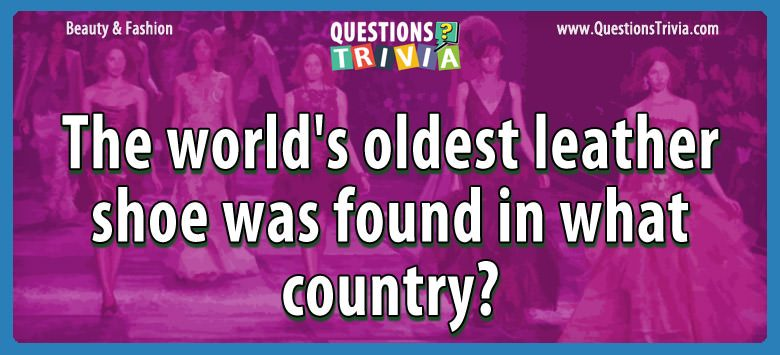 The world's oldest leather shoe was found in what country?
