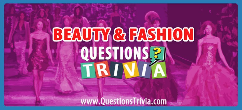 Beauty and Fashion Trivia Category