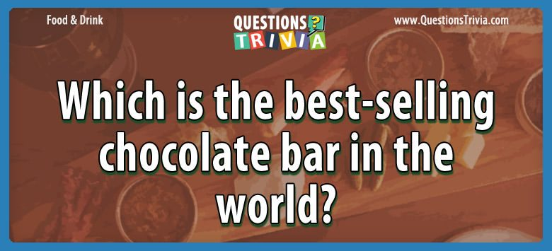 Food Drink Questions best selling chocolate bar