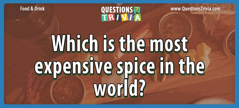 Which is the most expensive spice in the world?