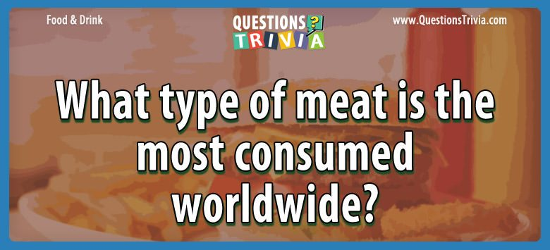 Food Drink Questions meat worldwide
