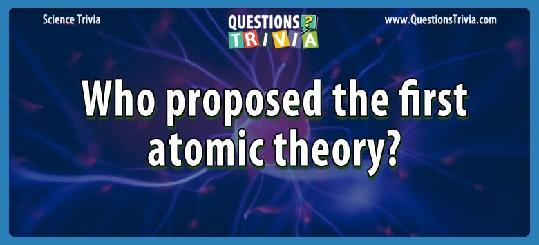 Science Trivia Questions atomic theory