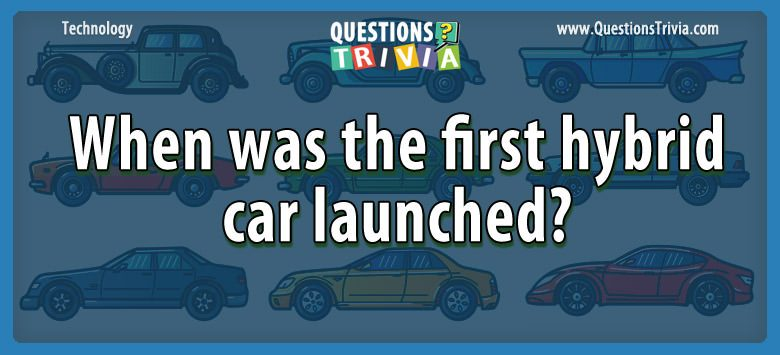 When was the first hybrid car launched?