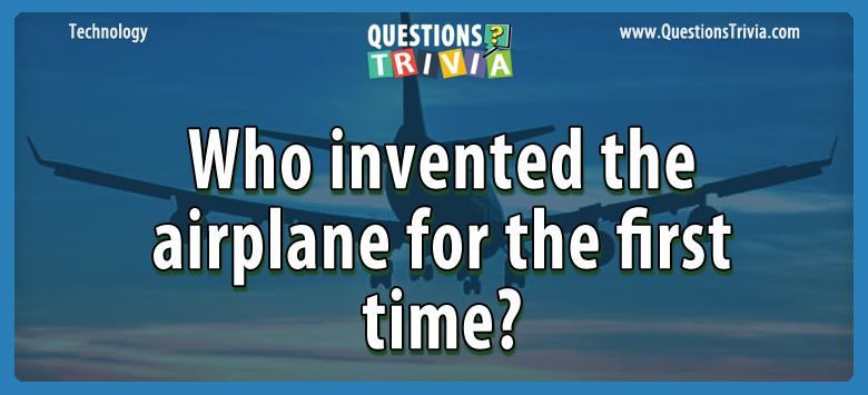 Technology Trivia Questions first plane