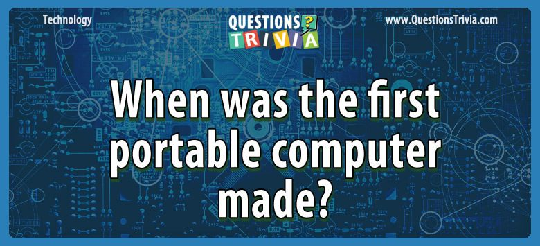 When was the first portable computer made?
